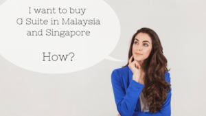 Recommended ways to purchase G Suite in Malaysia and Singapore